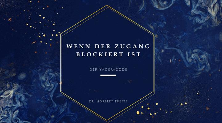Wenn der Zugang blockiert ist - Yager-Code